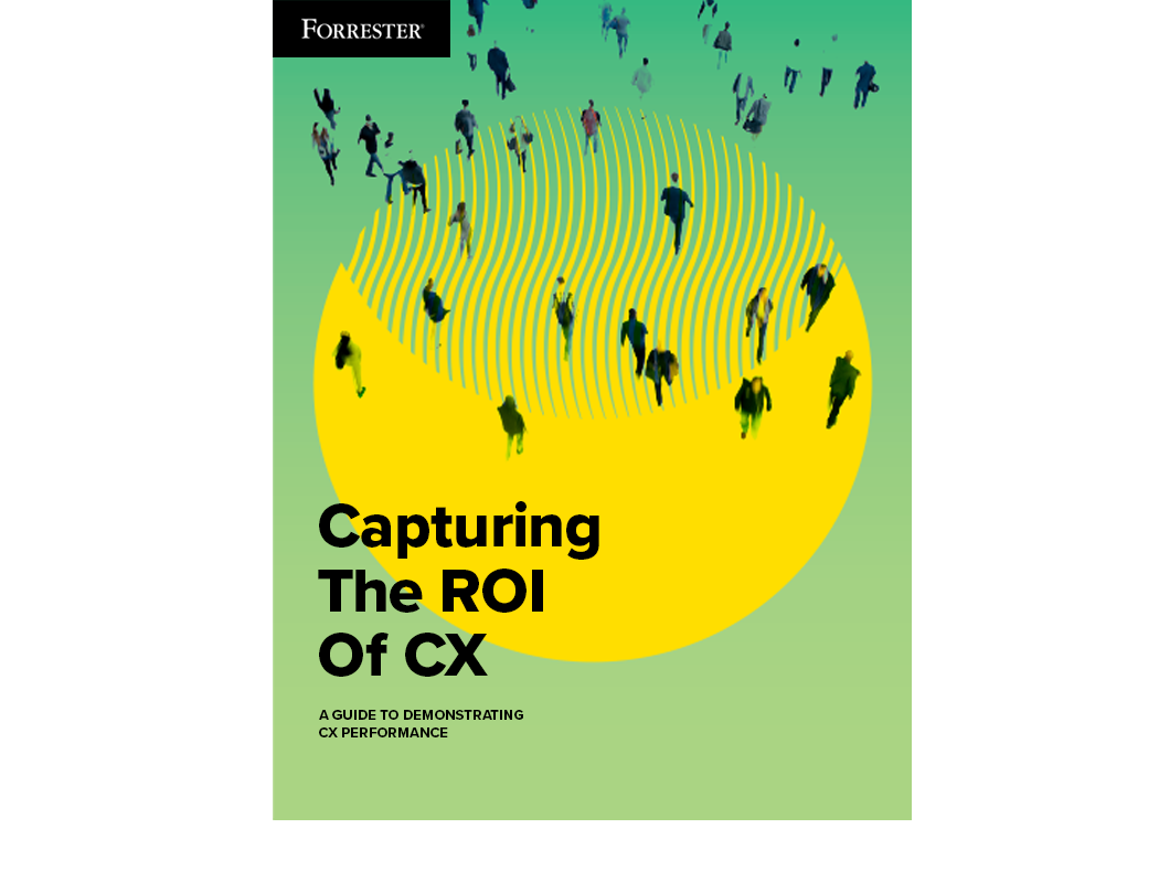 Forrester e-book - Capturing The ROI Of CX